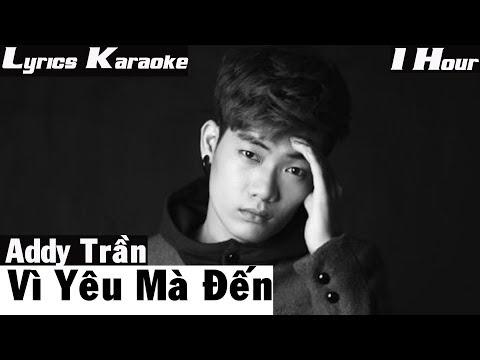 Vì Yêu Mà Đến - Addy Trần [ Lyrics Karaoke ]