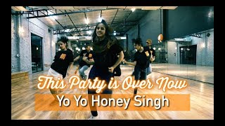 This Party Is Over Now - Yo Yo Honey Singh I Team Big Dance