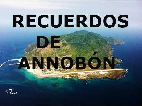 RECUERDOS DE ANNOBÓN