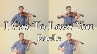 I Get To Love You Ruelle String Quartet Cover