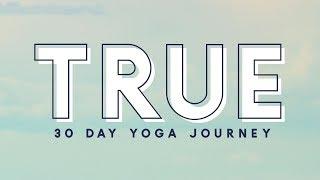 TRUE - 30 Day Yoga Journey  |  Starts January 1!