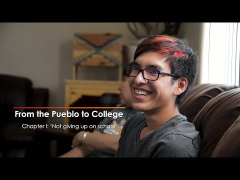From the Pueblo to College: The Journey of Two Rural Students, Chapter 1: 'Not giving up on school'