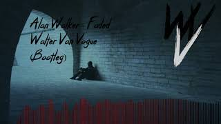 Alan Walker - Faded - Walter Van Vogue (Bootleg) [Free Download]