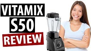 Vitamix S50 …