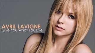 Avril Lavigne - Give You What You Like