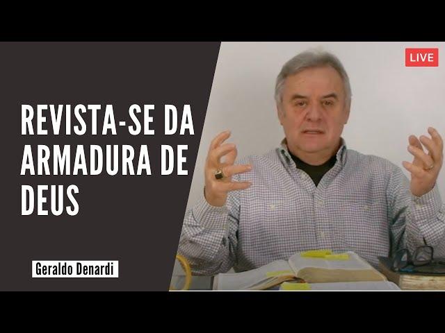 Revista-se da armadura de Deus - Ap. Denardi - Live 05/07/20