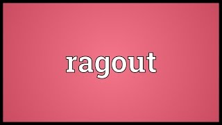 Ragout Meaning