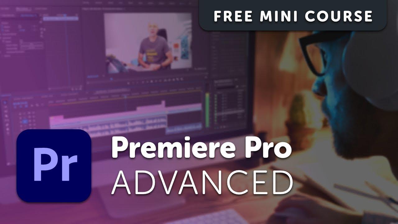 Free Adobe Premiere Pro Advanced Tutorial Course