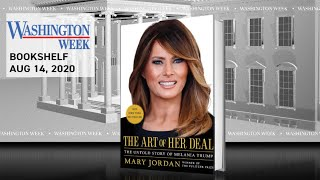 "The Washington Week Bookshelf: ""The Art of Her Deal: The Untold Story of Melania Trump"""