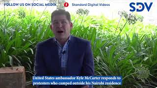US ambassador to Kenya Kyle McCarter responds to protesters who camped outside his Nairobi residence