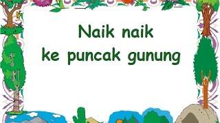 NAIK KEPUNCAK GUNUNG (LIRIK) - Lagu Anak - Cipt. ......... - Musik Pompi S.