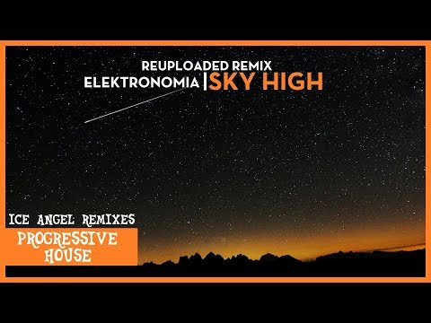 [Reupload] Elektronomia - Sky High [Ice Angel Remix]