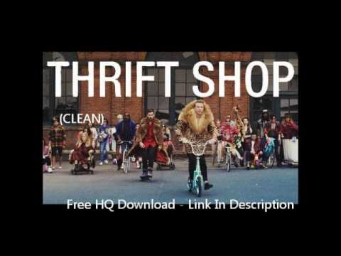 Thrift Shop (Clean) - Macklemore - Free HQ Download
