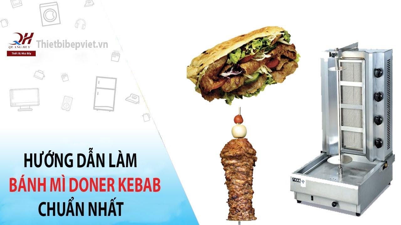 Hướng dẫn làm bánh mì doner kebab Chuẩn Nhất – Chuẩn vị Thổ Nhĩ Kỳ