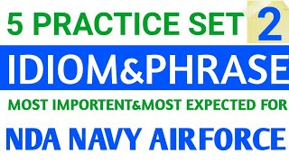 MOST IMPORTENT IDIOM AND PHRASE FOR COMPETITIVE EXAM PART 2//5 PRACTICE SET IDIOM FOR AIRFORCE Y NDA