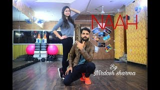 Naah - Harrdy Sandhu Dance Choreography || Dance performance step by step