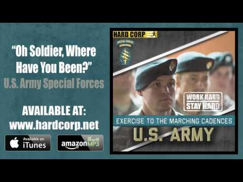Oh Soldier, Where Have You Been? (Special Forces Cadence)