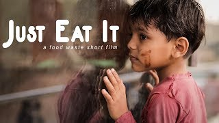 Just Eat It | A Food Wastage short film | By MACHO India