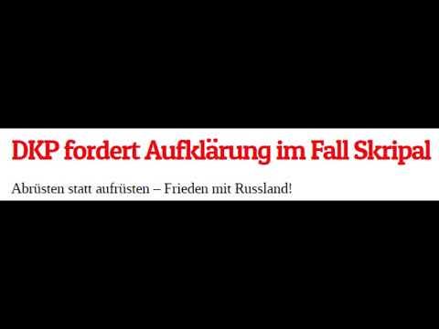 Frieden mit Russland! Aufklärung im Fall Skripal! DKP-Erklärung (Deutsche Kommunistische Partei)