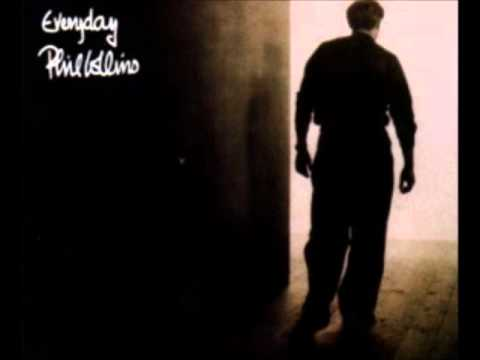 Everyday -- Phil Collins