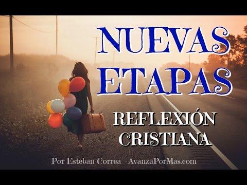 Las Nuevas Etapas Traen Nuevas Bendiciones Reflexiones Cristianas 246