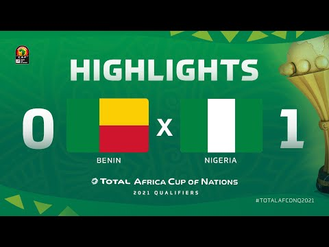 HIGHLIGHTS | #TotalAFCONQ2021 | Round 5 - Group L: Benin 0-1 Nigeria