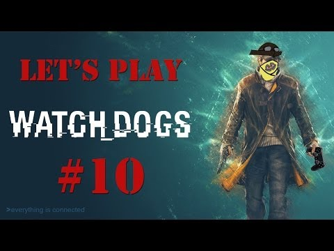 Let's Play Watch_Dogs -- Part 10: I'm Gonna Check That Dead Guy Out