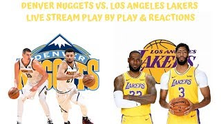 Denver Nuggets Vs. Los Angeles Lakers Live Stream Play By Play & Reactions