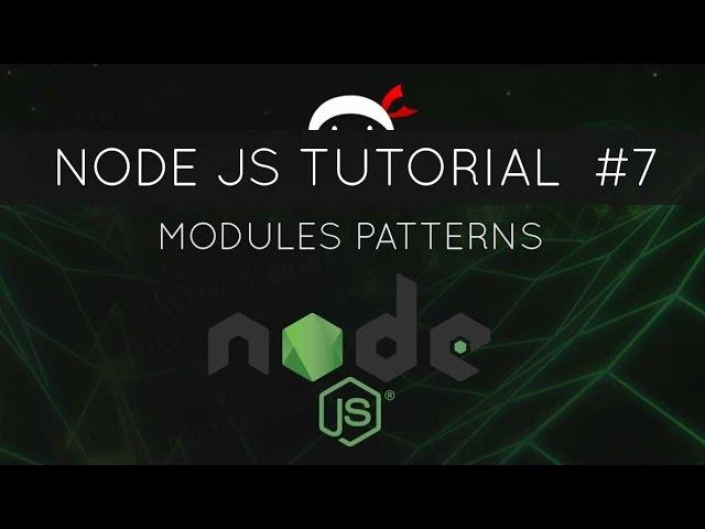 Node JS Tutorial for Beginners #7 - Module Patterns