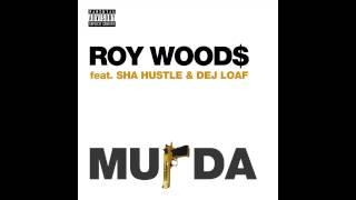 Roy Wood$ feat Sha Hustle & Dej Loaf - Murda