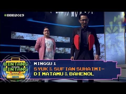 BBB 2019 (Minggu 1): Syuk & Sufian Suhaimi - Dimatamu & Bahenol