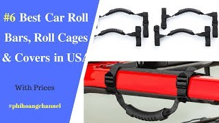 Top 6 Best Car Roll Bars, Roll Cages and Covers under $15 in USA – Best Car Products Amazon