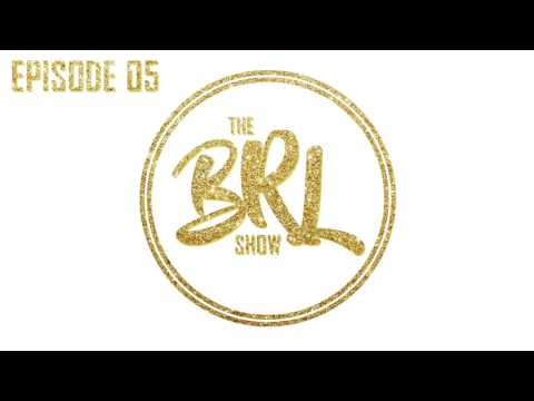 The BRL Show - Episode 5