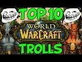 The Top 10 World Of Warcraft Trolls