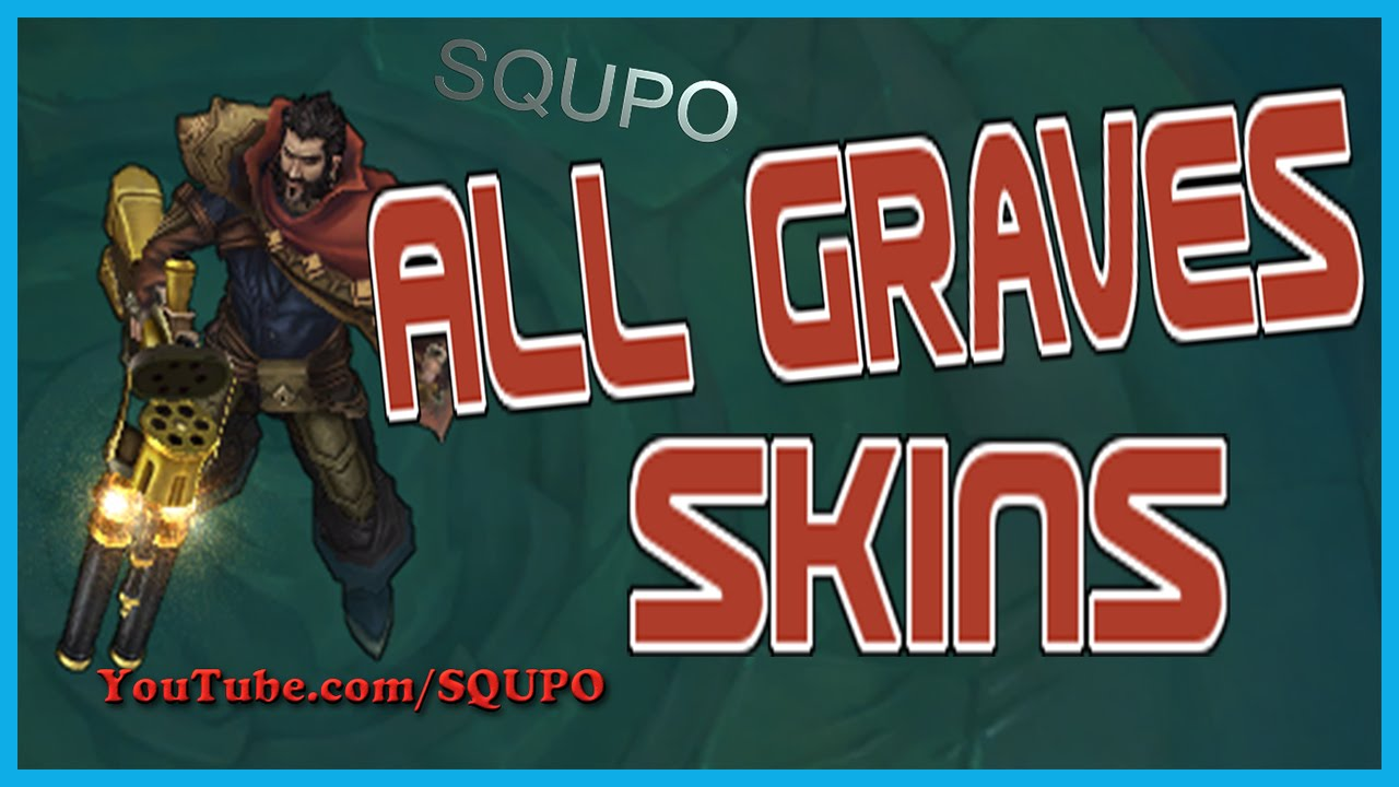All Graves Skins League Of Legends Youtube