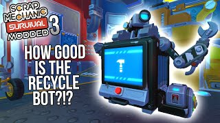 RECYCLE BOT AND BASIC EXPLORER!! | Modded Scrap Mechanic Survival Gameplay/Let's Play E3