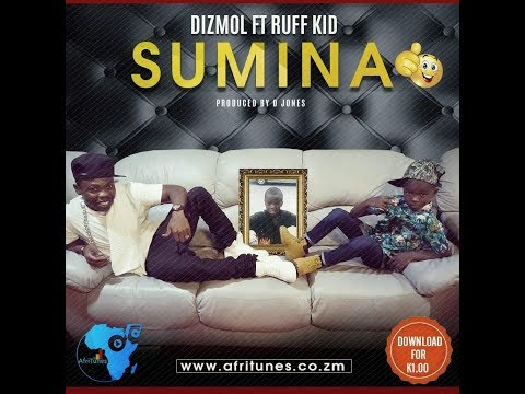 DIZMO Ft RUFF KID - SUMINA |ZEDMUSIC| ZAMBIAN MUSIC 2018
