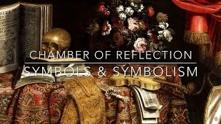 Chamber of Reflection - Symbols and Symbolism