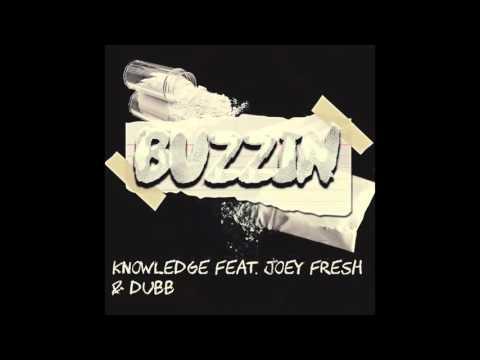 buzzin - knowledge feat joey fresh & dubb