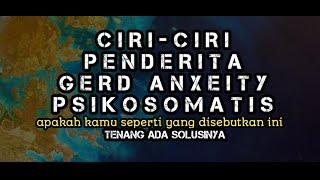 Ciri-ciri penderita gerd anxeity PSIKOSOMATIS