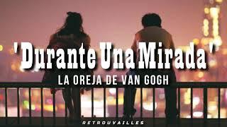 Durante Una Mirada - La Oreja de Van Gogh // Letra 🌙 Lyrics 💓
