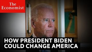 Election 2020: what a Biden victory could mean for America | The Economist