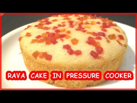 Sooji Cake Recipe In Pressure Cooker In Hindi