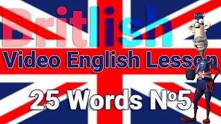 How to Say 25 Words in British English No5