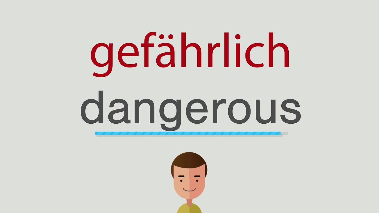 Gefährlich Englisch