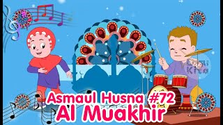 ASMAUL HUSNA 72 - AL MUAKHIR   Diva Bernyanyi   Lagu Kita