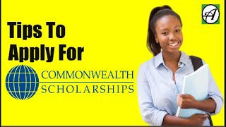 How to Apply For Commonwealth Scholarship – Tips To Apply To Win