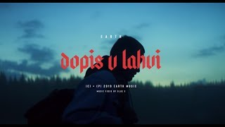 EARTH - DOPIS V LAHVI (Official Video)