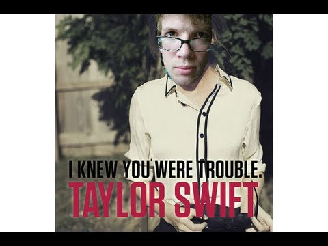 I Knew You Were Trouble feat. Hank Green