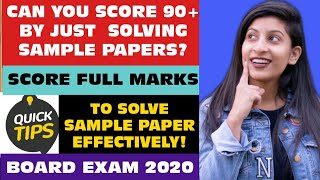 Score 90 marks by solving sample papers Tricks to study sample paper effectively Boards 2020